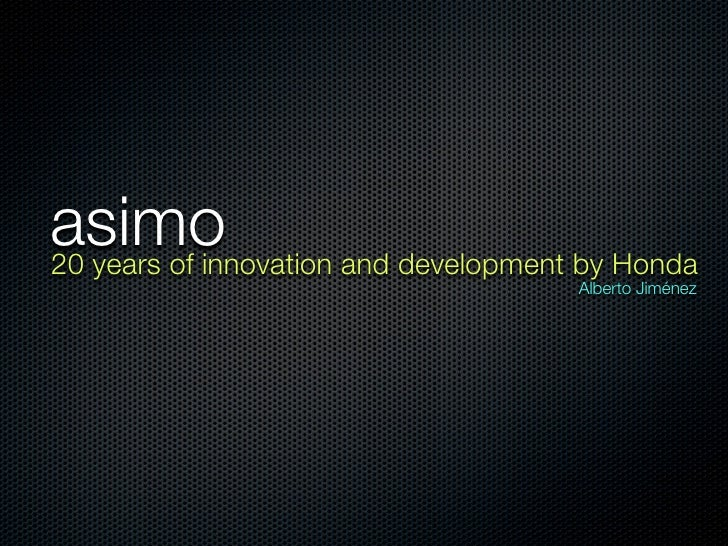 asimo 20 years of innovation and development by Honda                                       Alberto Jiménez