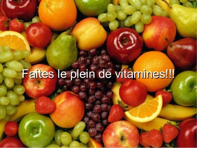 Faites le plein de vitamines!!!Faites le plein de vitamines!!!