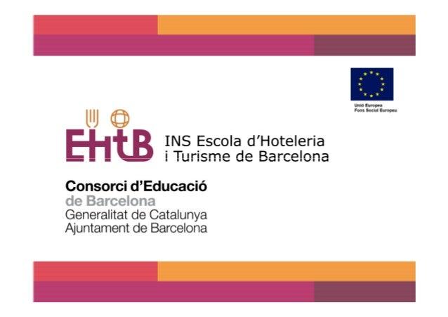 INS-EHTB General Description• Educational public school owned by Generalitat deCatalunya/Consorci d'Educació de Barcelona....