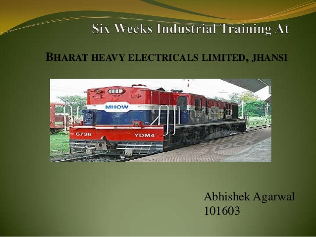 BHARAT HEAVY ELECTRICALS LIMITED, JHANSI Abhishek Agarwal 101603