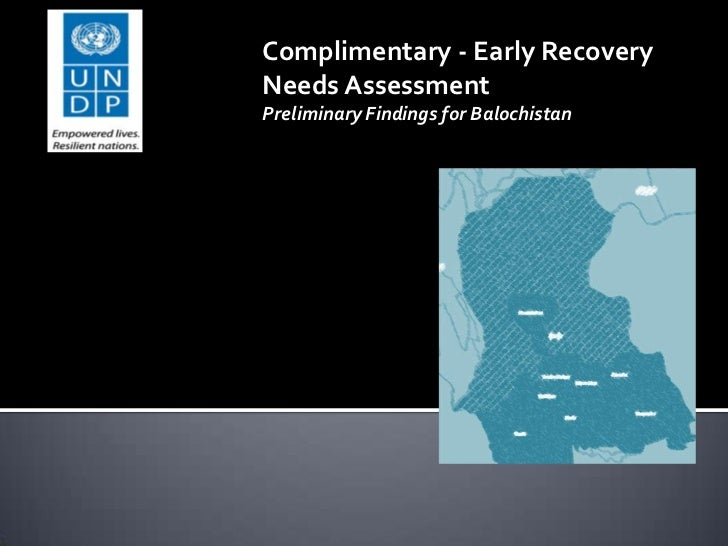 Complimentary - Early RecoveryNeeds AssessmentPreliminary Findings for Balochistan