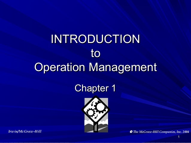 INTRODUCTION to Operation Management Chapter 1  Irwin/McGraw-Hill  © The McGraw-Hill Companies, Inc. 2004 1