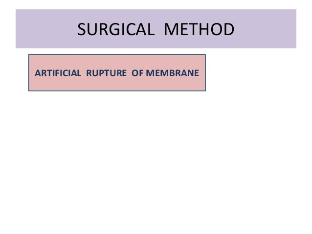 SURGICAL METHOD ARTIFICIAL RUPTURE OF MEMBRANE