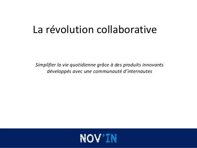 La révolution collaborative Simplifier la vie quotidienne grâce à des produits innovants développés avec une communauté d'...