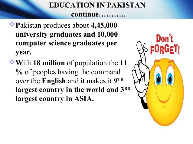 The education system in Pakistan is generally divided into five levels .. • Level – 1 : PRIMARY (grades 1 through 5 ) • L...