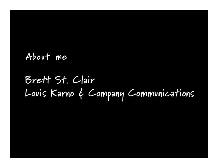 About me  Brett St. Clair Louis Karno & Company Communications