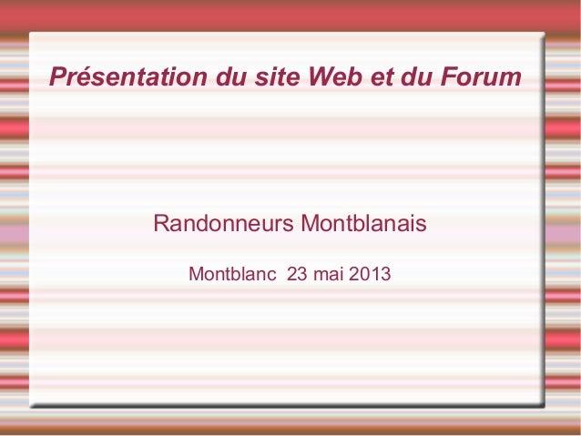 Présentation du site Web et du Forum Randonneurs Montblanais Montblanc 23 mai 2013