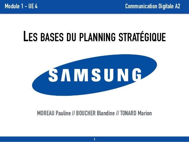 Module 1 - UE 4 Communication Digitale A2 LES BASES DU PLANNING STRATÉGIQUE MOREAU Pauline // BOUCHER Blandine // TONARD M...