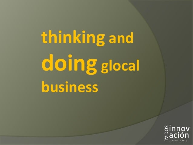 thinking and doing glocal business