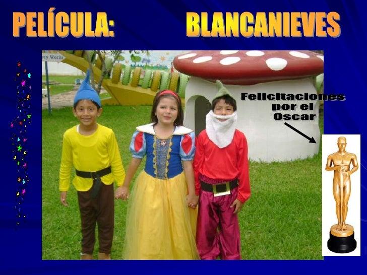 PELÍCULA:               BLANCANIEVES<br />Felicitaciones <br />por el <br />Oscar<br />