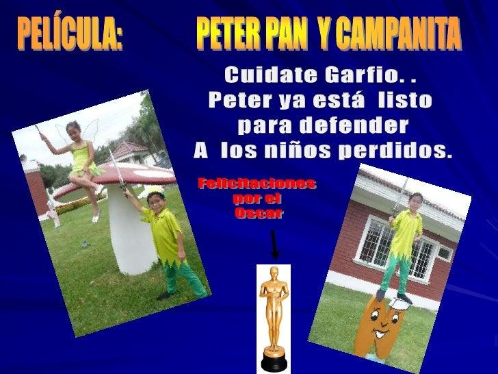 PELÍCULA:               PETER PAN  Y CAMPANITA<br />Cuidate Garfio. . <br />Peter ya está  listo <br />para defender<br />...
