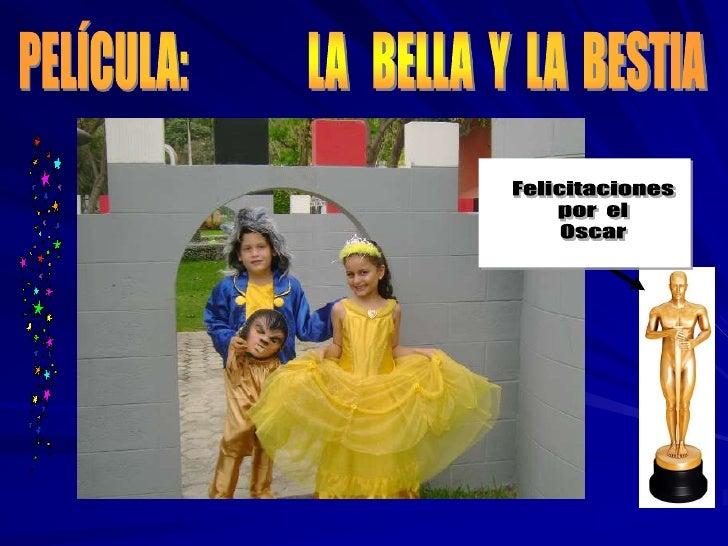 PELÍCULA:               LA   BELLA  Y  LA  BESTIA<br />Felicitaciones<br />por  el<br />Oscar<br />