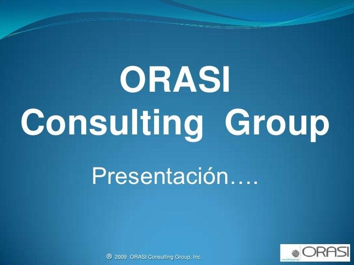 Presentando a  ORASI Consulting Group en español Peru y Americas