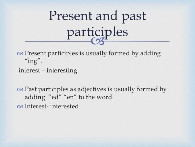 Present And Past Participles As Adjectives