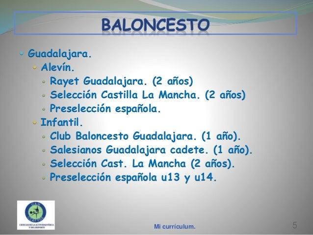  Guadalajara.  Alevín.  Rayet Guadalajara. (2 años)  Selección Castilla La Mancha. (2 años)  Preselección española.  ...