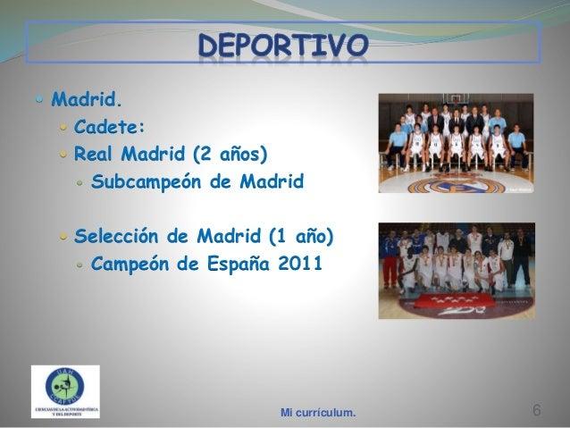  Madrid.  Cadete:  Real Madrid (2 años)   Subcampeón de Madrid   Selección de Madrid (1 año)   Campeón de España 201...