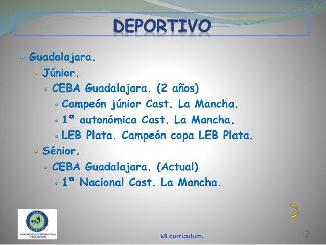  Guadalajara.  Júnior.  CEBA Guadalajara. (2 años)  Campeón júnior Cast. La Mancha.  1ª autonómica Cast. La Mancha.  ...
