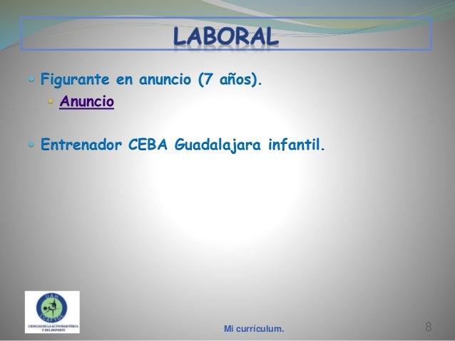  Figurante en anuncio (7 años).  Anuncio   Entrenador CEBA Guadalajara infantil.  Mi currículum.  8