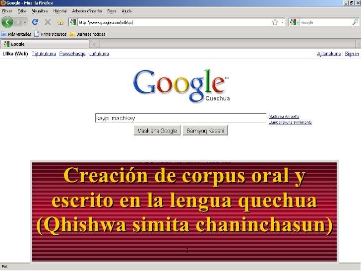Creación de corpus oral y escrito en la lengua quechua (Qhishwa simita chaninchasun)