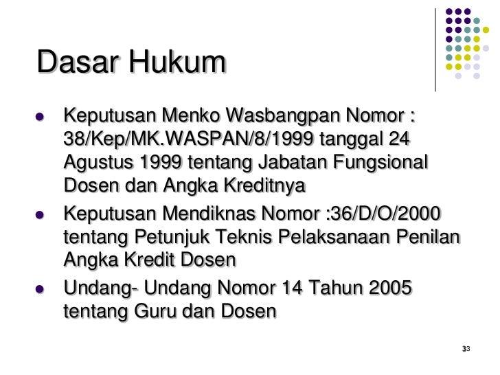 3<br />Dasar Hukum<br />Keputusan Menko Wasbangpan Nomor : 38/Kep/MK.WASPAN/8/1999 tanggal 24 Agustus 1999 tentang Jabatan...