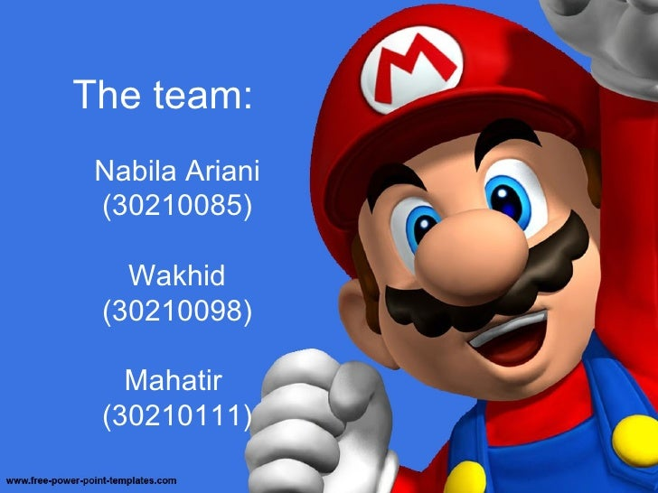 The team: Nabila Ariani (30210085)   Wakhid (30210098)   Mahatir (30210111)