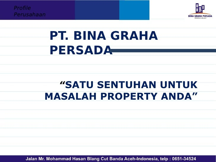 "ProfilePerusahaan             PT. BINA GRAHA             PERSADA           ""SATU SENTUHAN UNTUK         MASALAH PROPERTY A..."