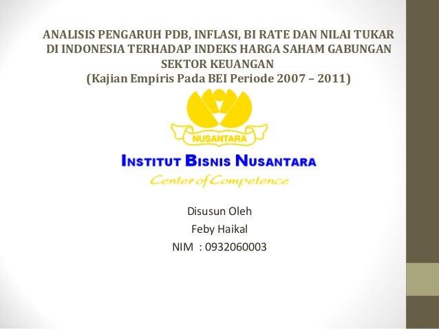 ANALISIS PENGARUH PDB, INFLASI, BI RATE DAN NILAI TUKAR DI INDONESIA TERHADAP INDEKS HARGA SAHAM GABUNGAN SEKTOR KEUANGAN ...
