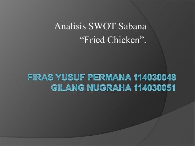 "Analisis SWOT Sabana ""Fried Chicken""."