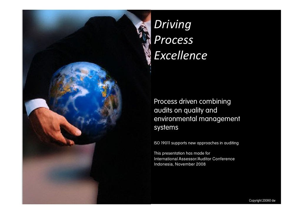 Driving Process Excellence Enterprise Audit Management Process driven combining audits on quality and environmental manage...