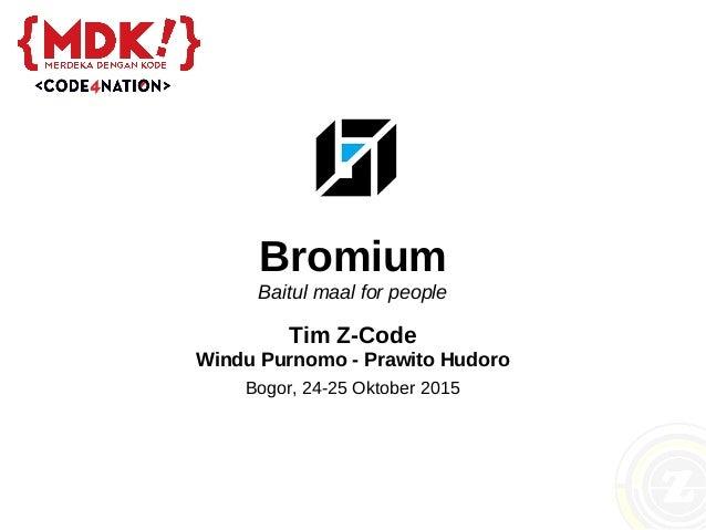 Bromium Baitul maal for people Tim Z-Code Windu Purnomo - Prawito Hudoro Bogor, 24-25 Oktober 2015