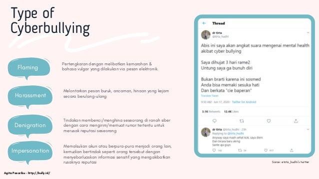 Round 1 Type of Cyberbullying Flaming P Pertengkaran dengan melibatkan kemarahan & bahasa vulgar yang dilakukan via pesan ...