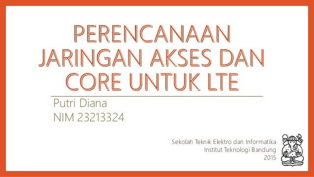 Putri Diana NIM 23213324 Sekolah Teknik Elektro dan Informatika Institut Teknologi Bandung 2015