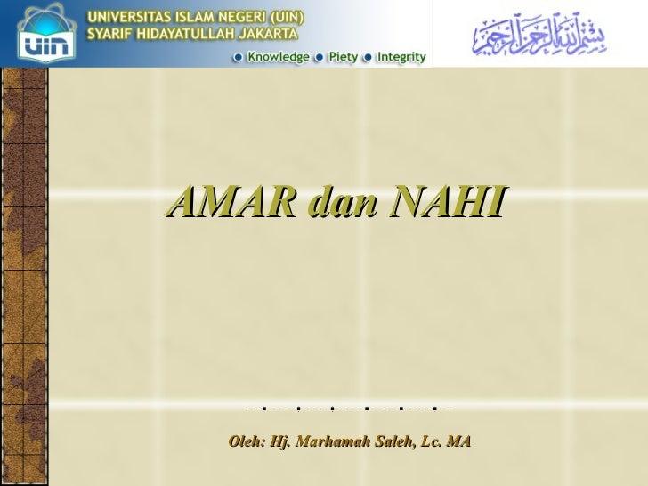 AMAR dan NAHI Oleh: Hj. Marhamah Saleh, Lc. MA