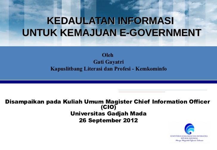 KEDAULATAN INFORMASI     UNTUK KEMAJUAN E-GOVERNMENT                                  Oleh                              Ga...