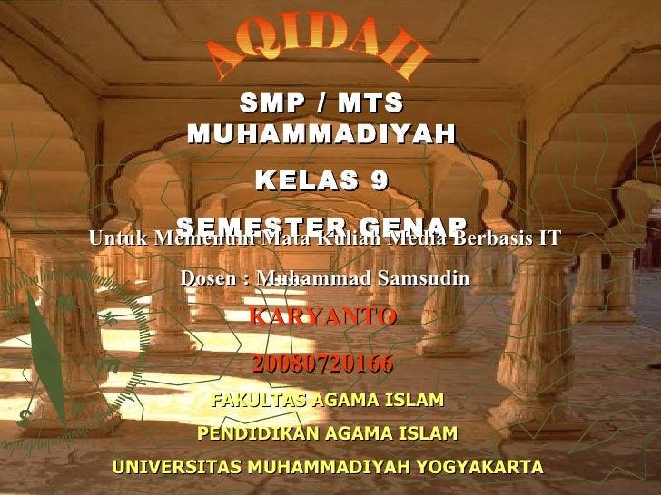 SMP / MTS MUHAMMADIYAH KELAS 9 SEMESTER GENAP Untuk Memenuhi Mata Kuliah Media Berbasis IT Dosen : Muhammad Samsudin KARYA...