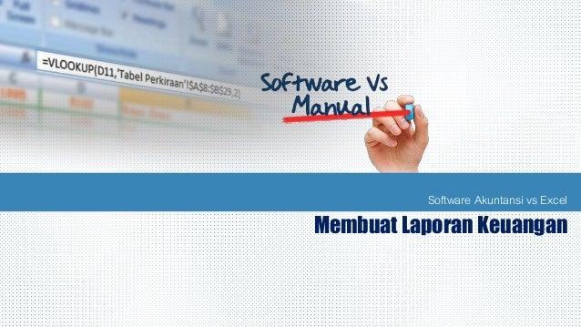 Software Akuntansi vs Excel Membuat Laporan Keuangan