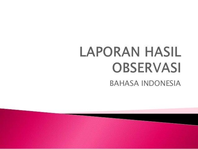 Bahasa Indonesia Teks Laporan Hasil Observasi