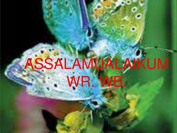 ASSALAMUALAIKUM    WR. WB.