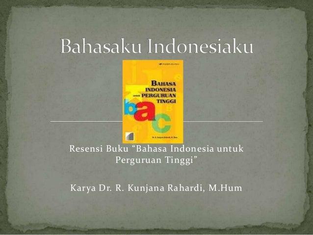 """Resensi Buku """"Bahasa Indonesia untuk Perguruan Tinggi"""" Karya Dr. R. Kunjana Rahardi, M.Hum"""