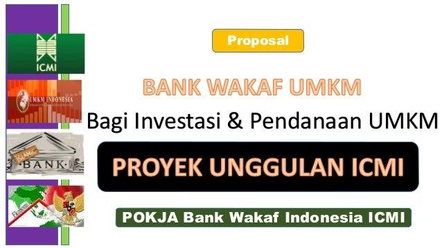 Bagi Investasi & Pendanaan UMKM POKJA Bank Wakaf Indonesia ICMI Proposal