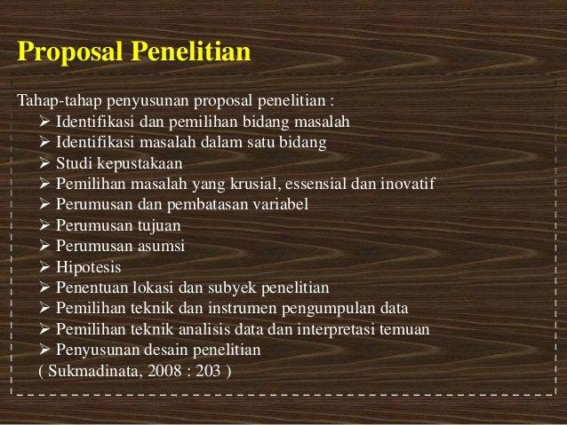 Proposal PenelitianTahap-tahap penyusunan proposal penelitian :   Identifikasi dan pemilihan bidang masalah   Identifika...