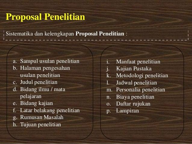 Proposal PenelitianSistematika dan kelengkapan Proposal Penelitian :  a. Sampul usulan penelitian           i.   Manfaat p...