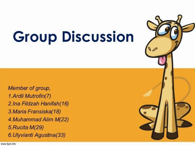 Group Discussion  Member of group, 1.Ardli Mutrofin(7) 2.Ina Fildzah Hanifah(16) 3.Maria Fransiska(18) 4.Muhammad Alim M(2...