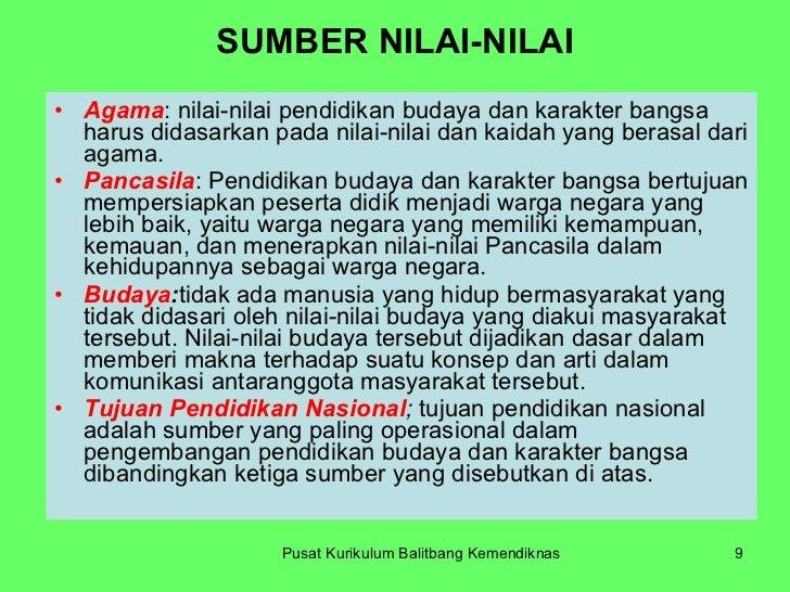 SUMBER NILAI-NILAI <ul><li>Agama : nilai-nilai pendidikan budaya dan karakter bangsa harus didasarkan pada nilai-nilai dan...