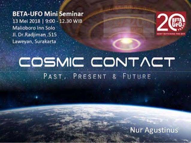 Cosmic Contact Nur Agustinus