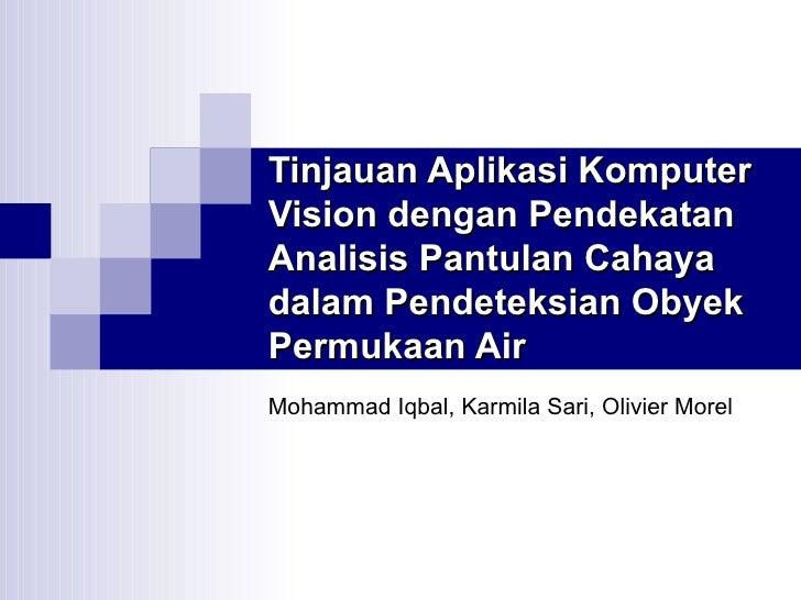Tinjauan Aplikasi Komputer Vision dengan Pendekatan Analisis Pantulan Cahaya dalam Pendeteksian Obyek Permukaan Air Mohamm...