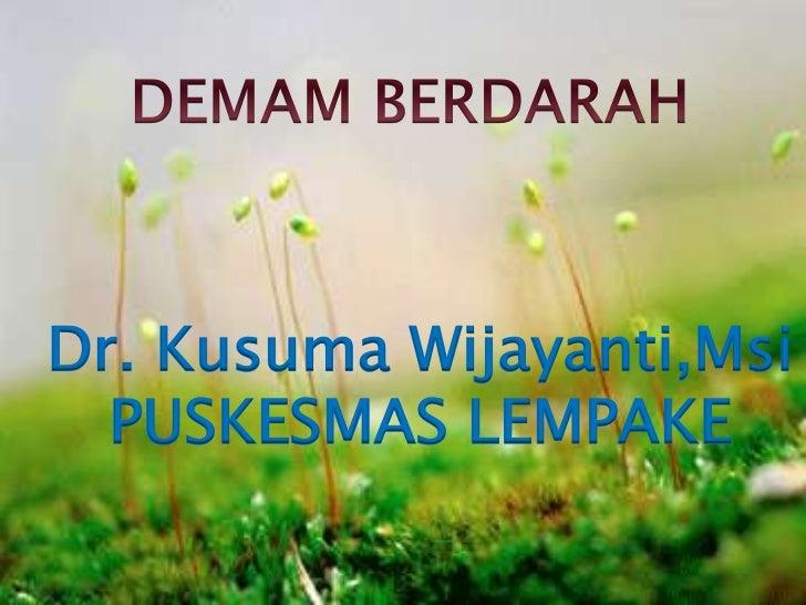Dr. Kusuma Wijayanti,Msi  PUSKESMAS LEMPAKE