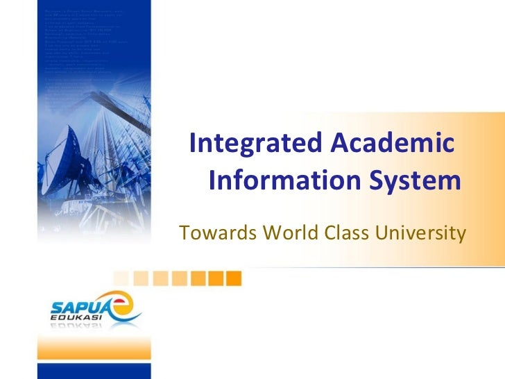 Integrated Academic  Information System Towards World Class University