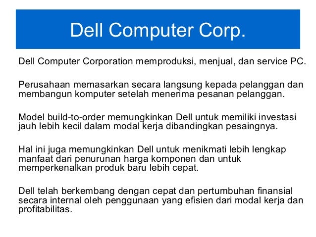 dell working capital Dells working capital case solution, dell computer corp manufactures, sells and services computers the company markets its computers directly to its customers and builds computer after recei.