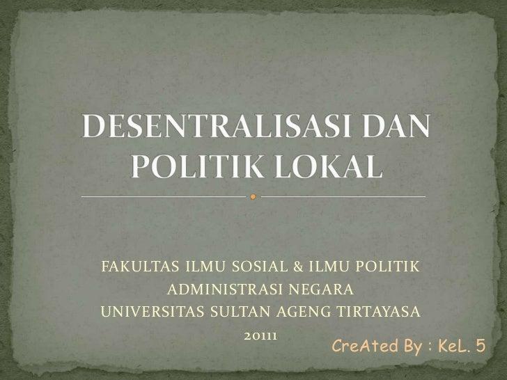 FAKULTAS ILMU SOSIAL & ILMU POLITIK       ADMINISTRASI NEGARAUNIVERSITAS SULTAN AGENG TIRTAYASA                20111      ...